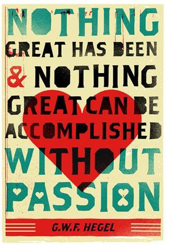nothing-great-can-be-accomplished-without-passion-hegel
