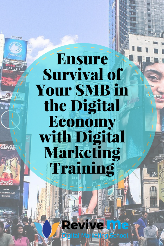 Ensure Survival of Your SMB in the Digital Economy with Digital Marketing Training